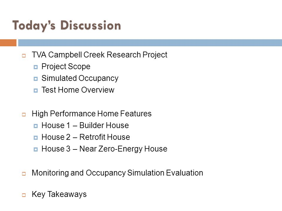 Today's Discussion TVA Campbell Creek Research Project Project Scope