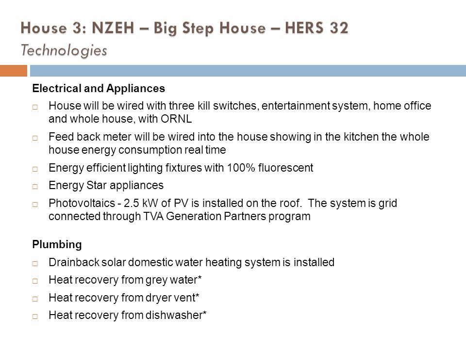 House 3: NZEH – Big Step House – HERS 32 Technologies
