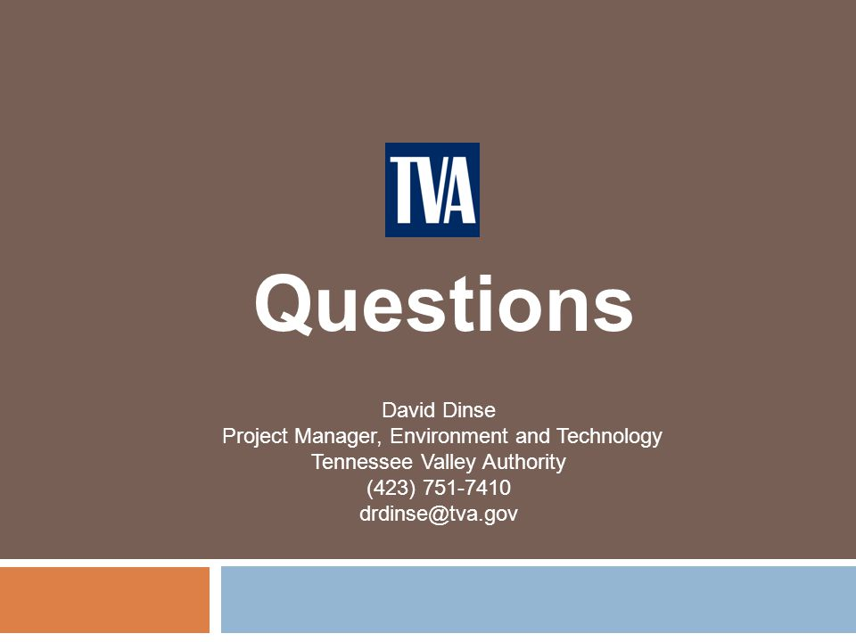 Questions David Dinse Project Manager, Environment and Technology