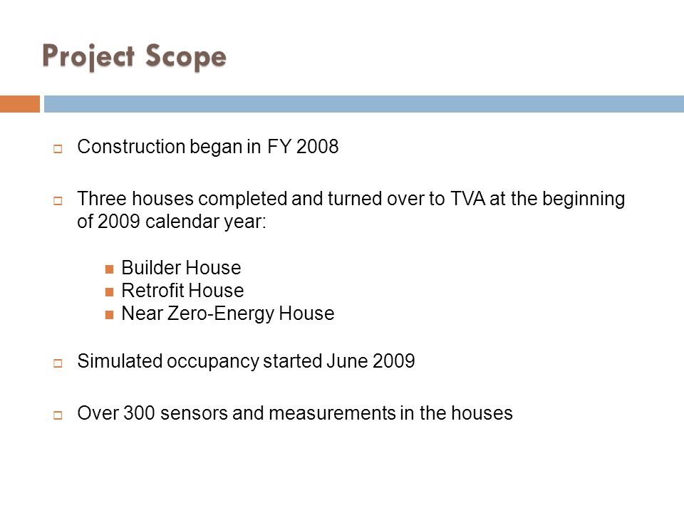 Project Scope Construction began in FY 2008