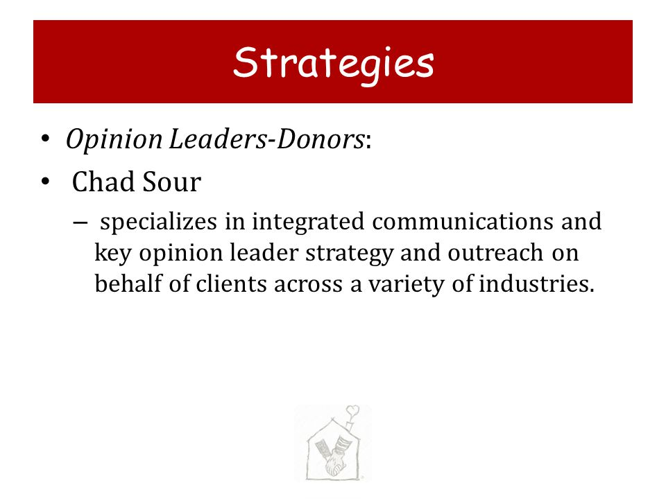 Strategies Opinion Leaders-Donors: Chad Sour