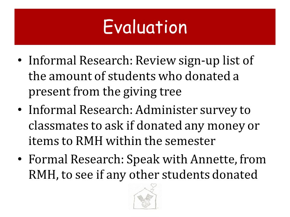 Evaluation Informal Research: Review sign-up list of the amount of students who donated a present from the giving tree.