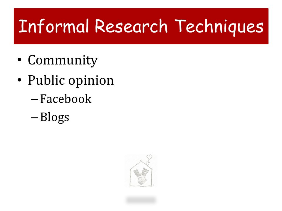 Informal Research Techniques