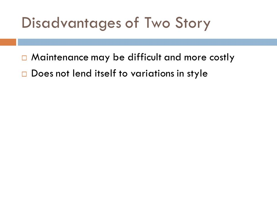 Disadvantages of Two Story