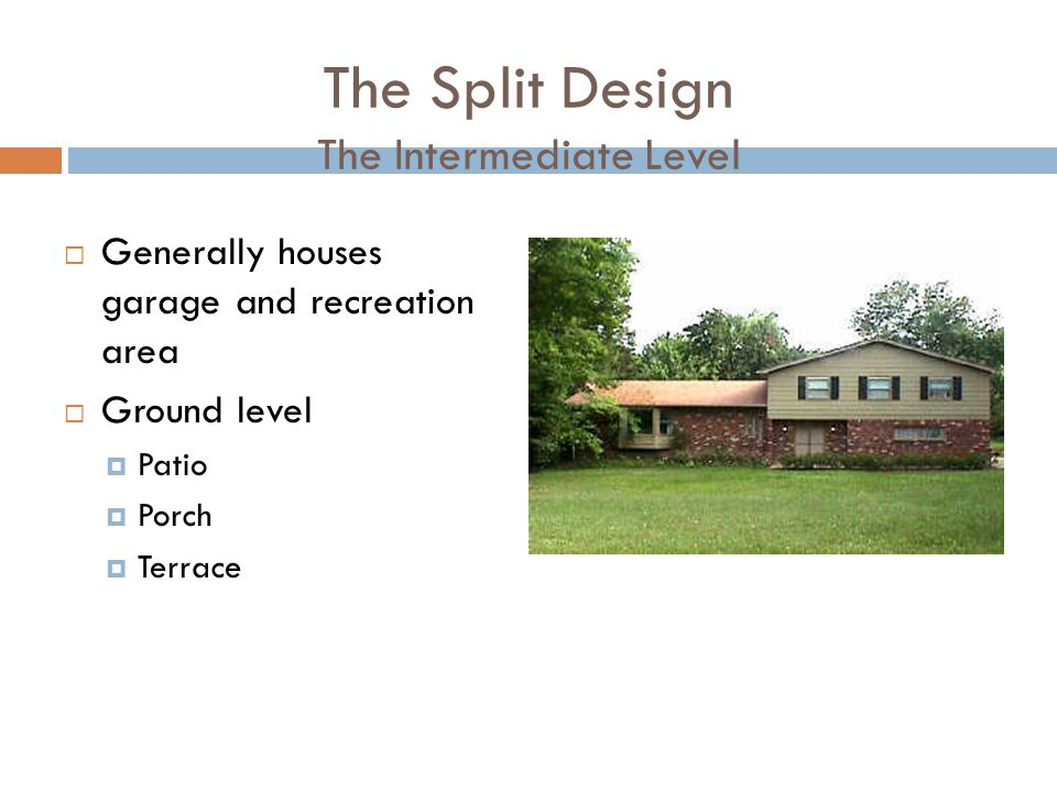 The Split Design The Intermediate Level