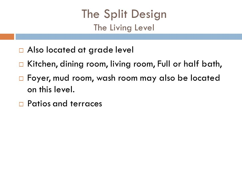 The Split Design The Living Level