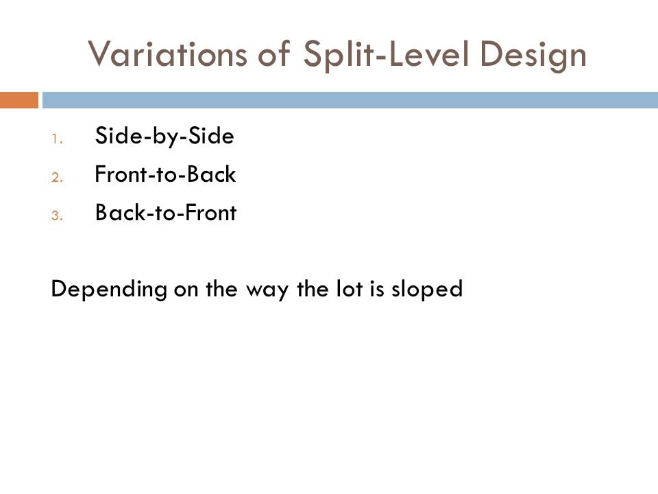 Variations of Split-Level Design