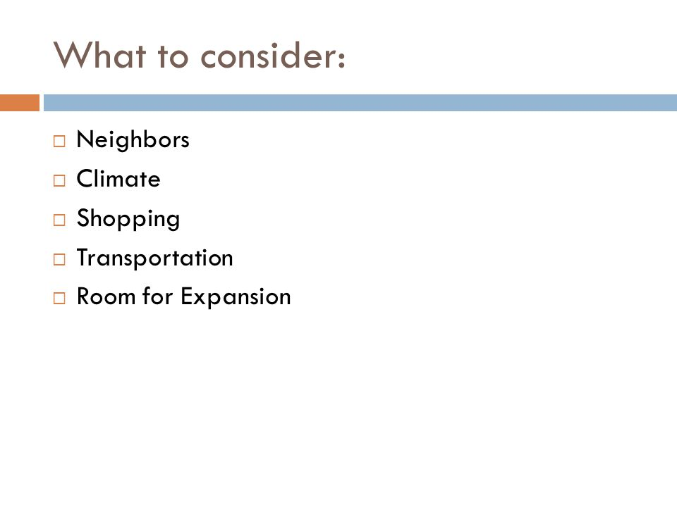What to consider: Neighbors Climate Shopping Transportation