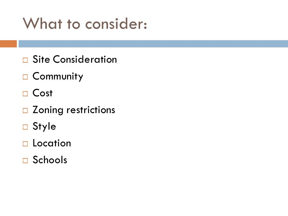 What to consider: Site Consideration Community Cost