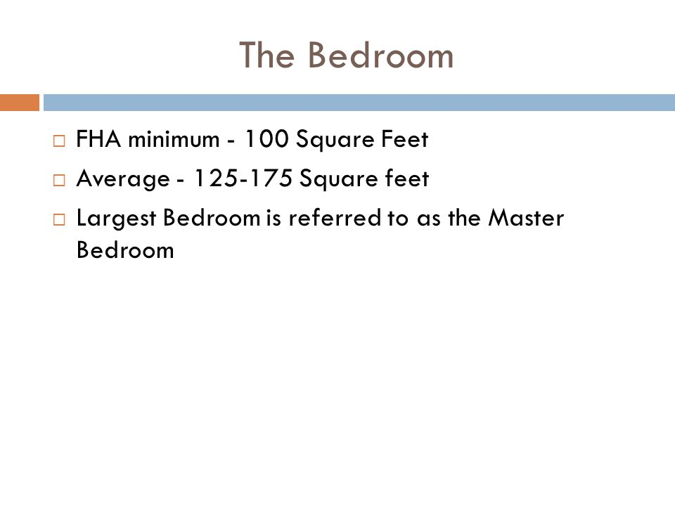 The Bedroom FHA minimum - 100 Square Feet