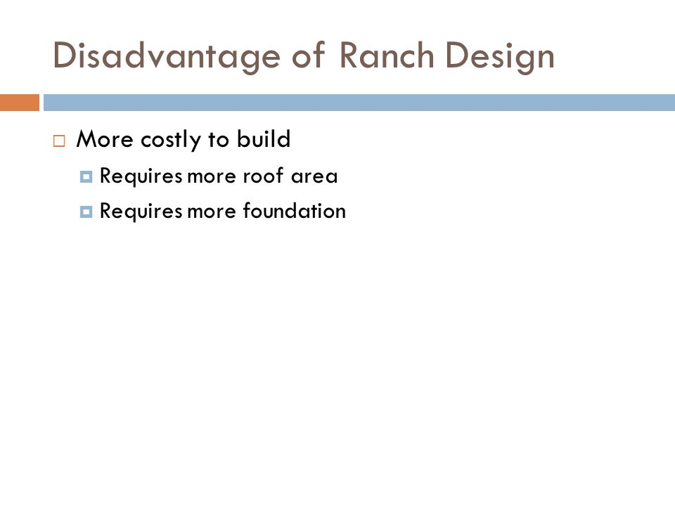 Disadvantage of Ranch Design