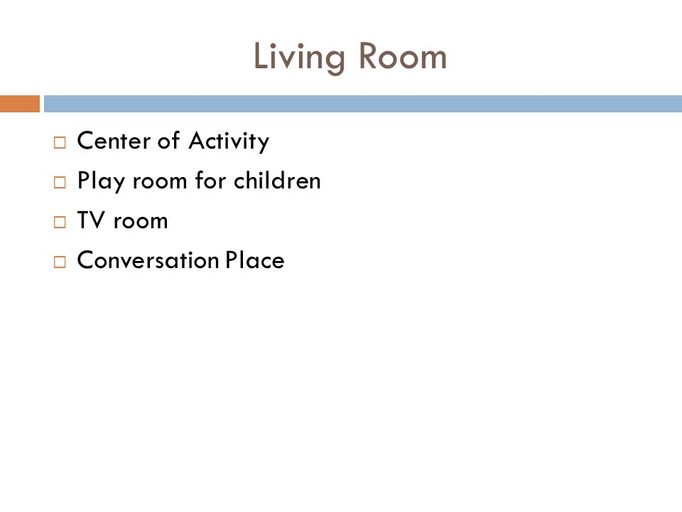 Living Room Center of Activity Play room for children TV room