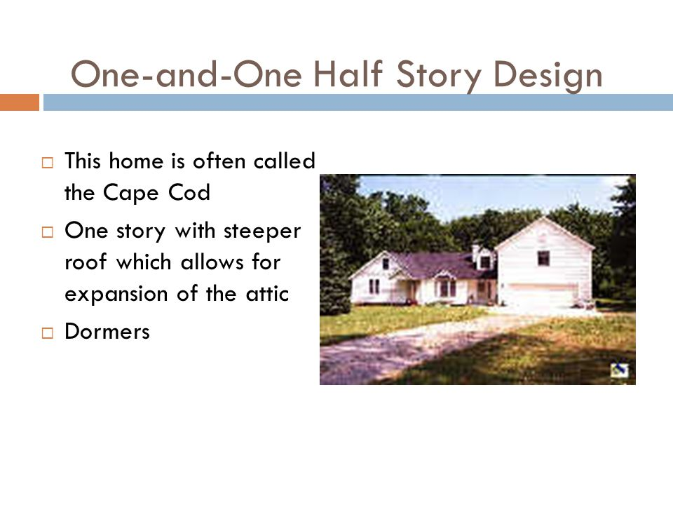 One-and-One Half Story Design