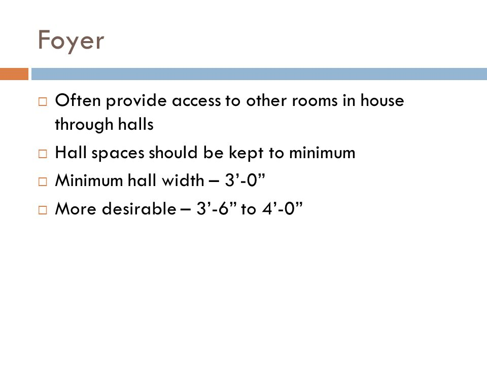 Foyer Often provide access to other rooms in house through halls