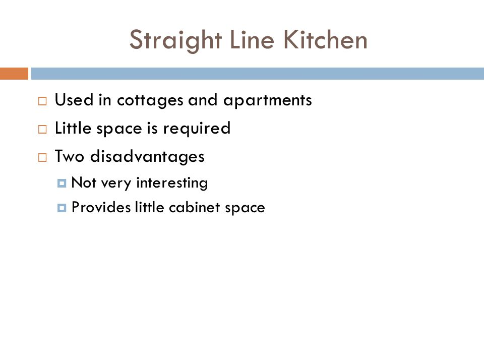 Straight Line Kitchen Used in cottages and apartments