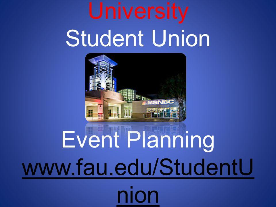 Florida Atlantic University Student Union Event Planning www. fau