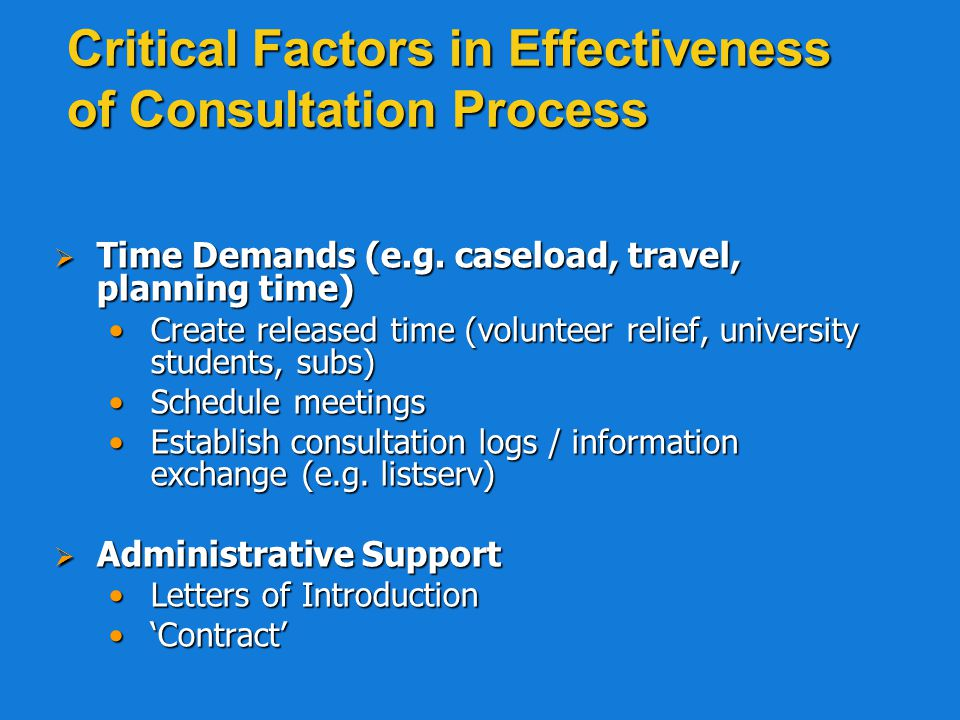 Critical Factors in Effectiveness of Consultation Process