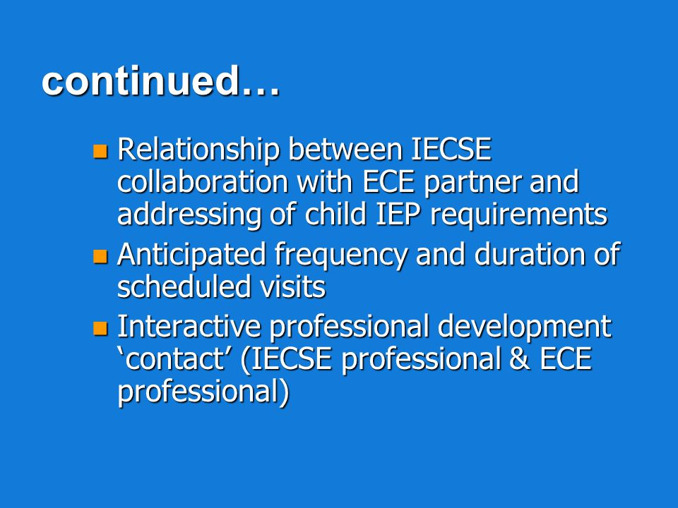continued… Relationship between IECSE collaboration with ECE partner and addressing of child IEP requirements.