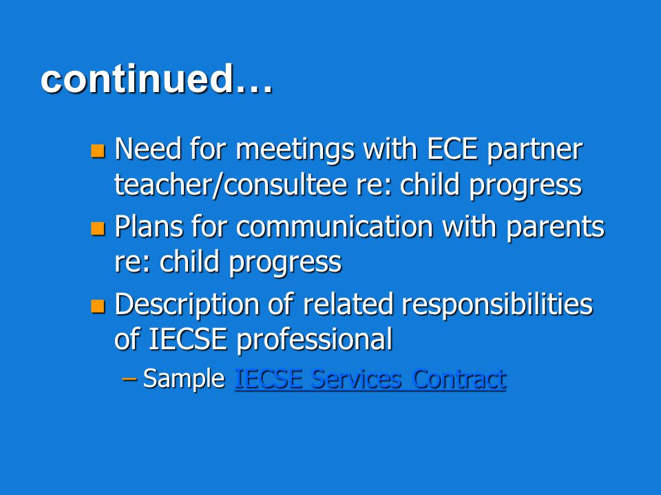 continued… Need for meetings with ECE partner teacher/consultee re: child progress. Plans for communication with parents re: child progress.