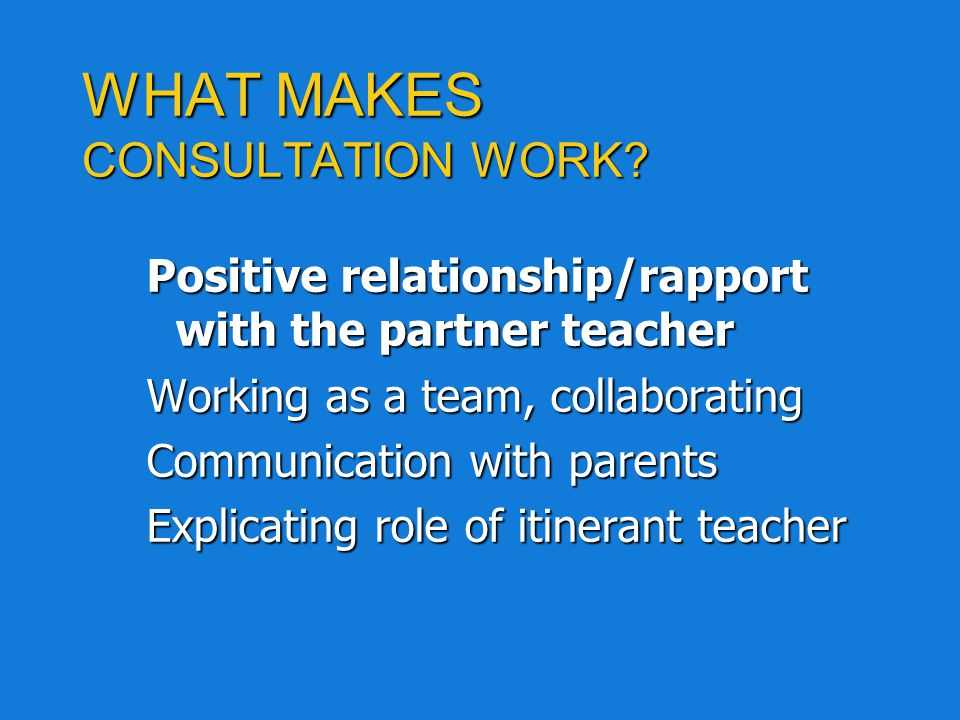 WHAT MAKES CONSULTATION WORK
