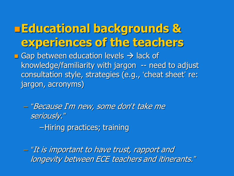 Educational backgrounds & experiences of the teachers