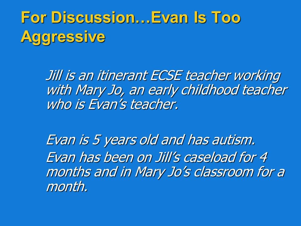 For Discussion…Evan Is Too Aggressive