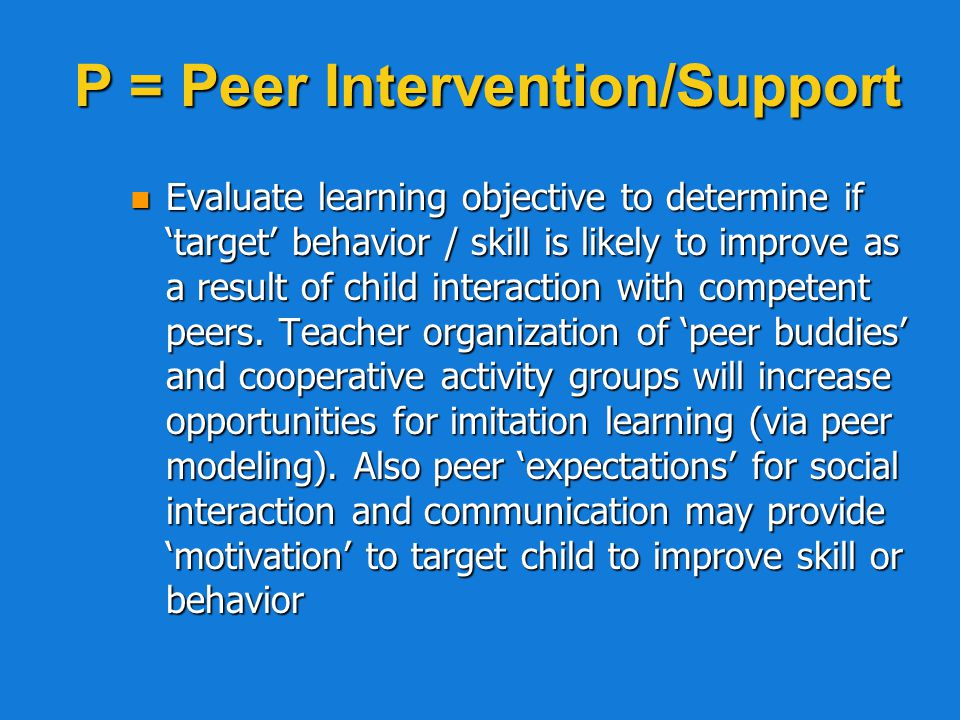 P = Peer Intervention/Support