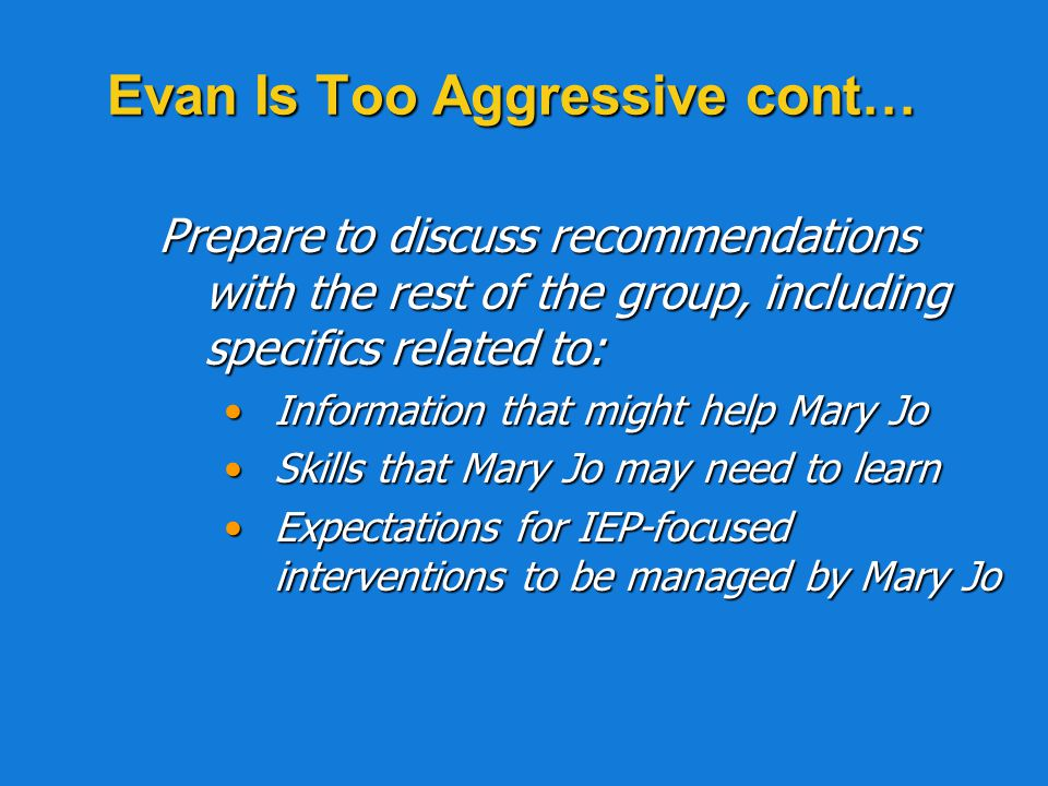 Evan Is Too Aggressive cont…