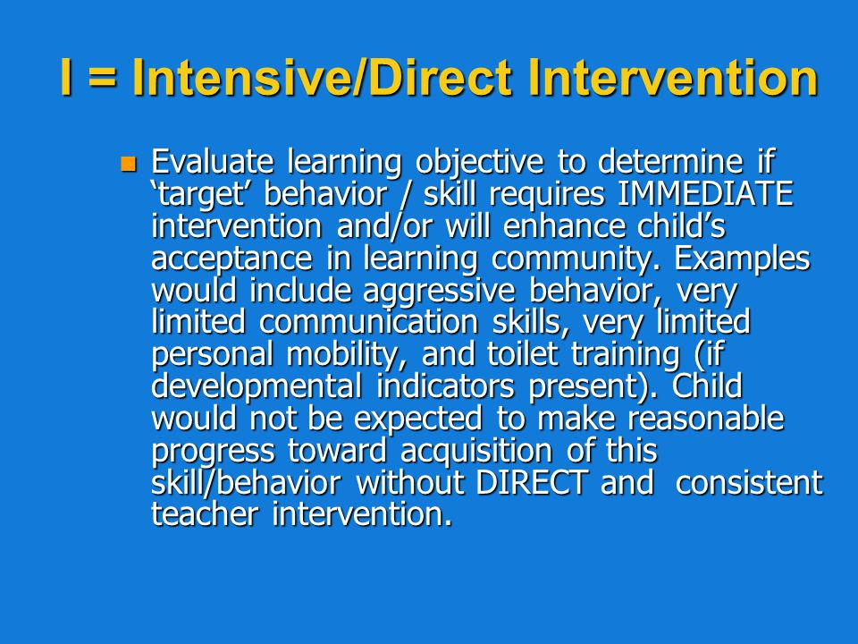 I = Intensive/Direct Intervention