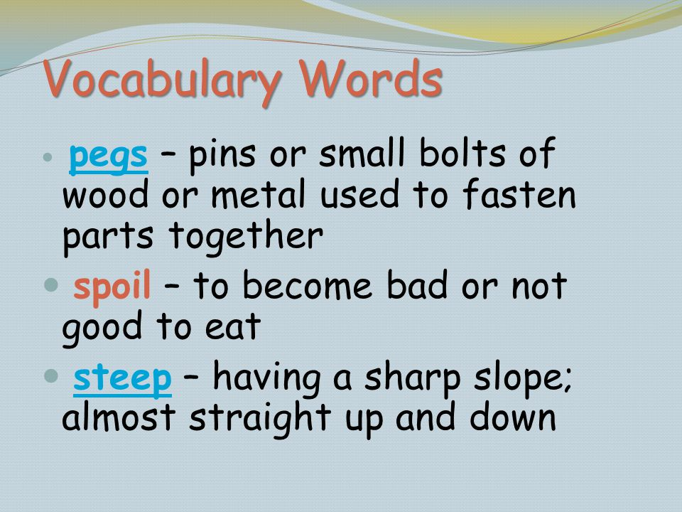 Vocabulary Words spoil – to become bad or not good to eat