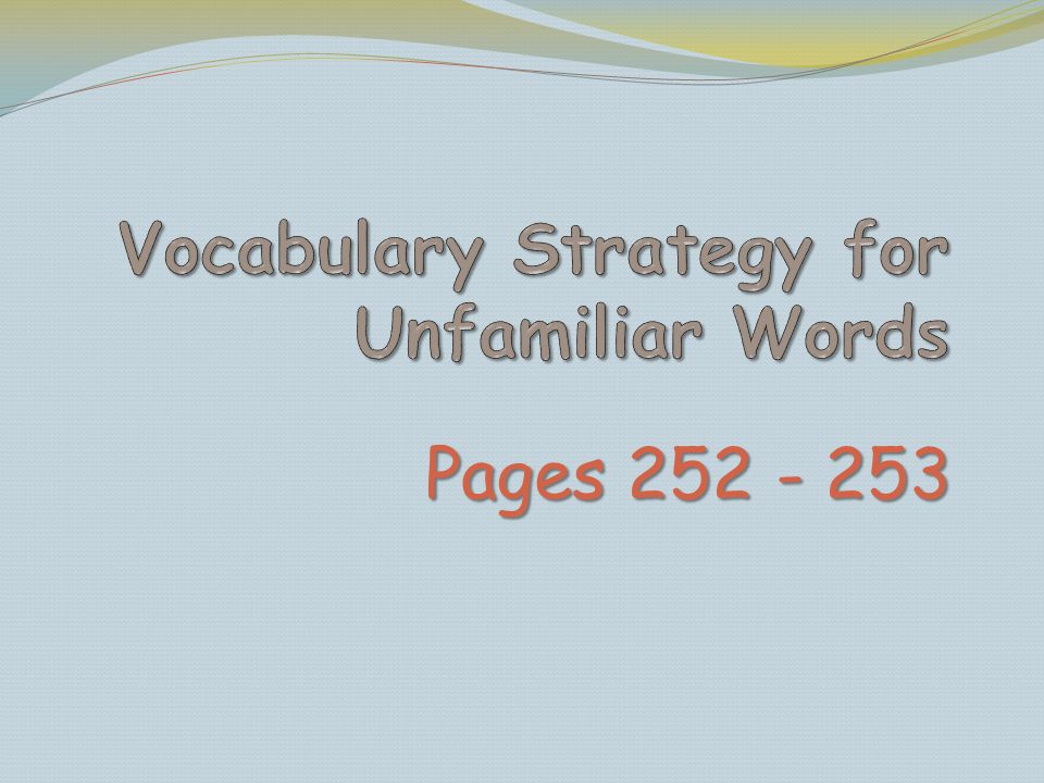 Vocabulary Strategy for Unfamiliar Words
