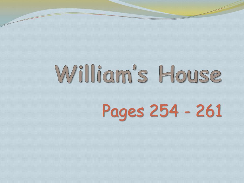 William's House Pages 254 - 261