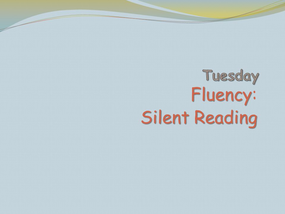 Tuesday Fluency: Silent Reading