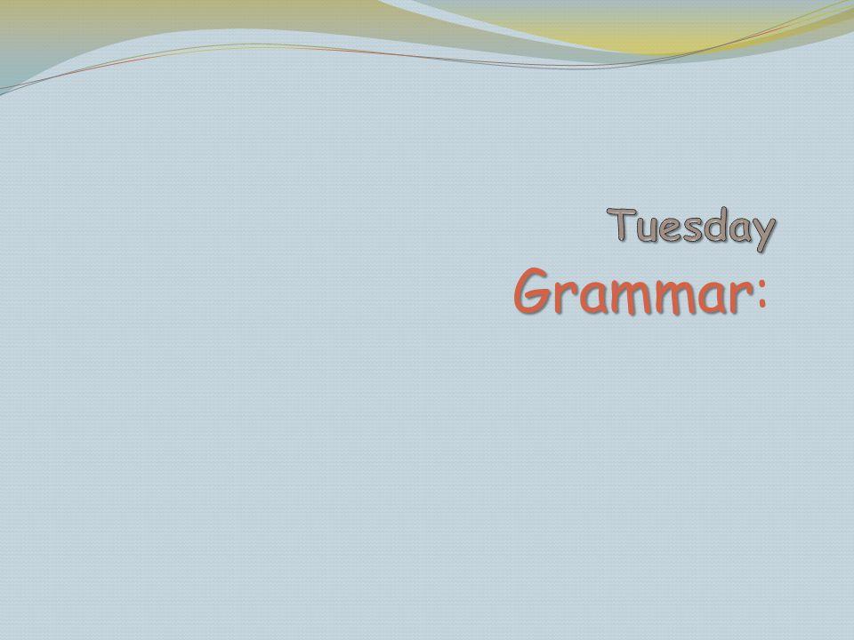 Tuesday Grammar: