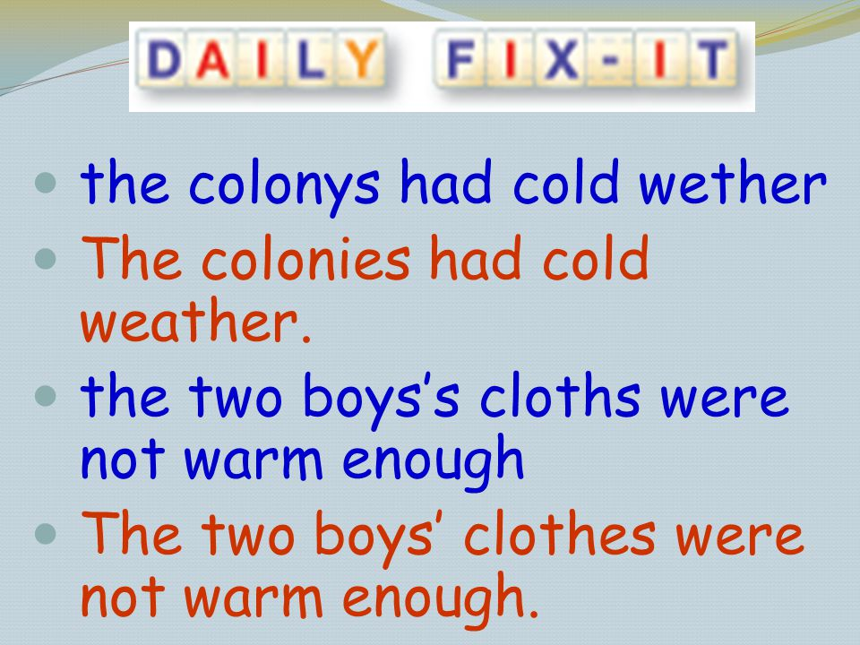 the colonys had cold wether