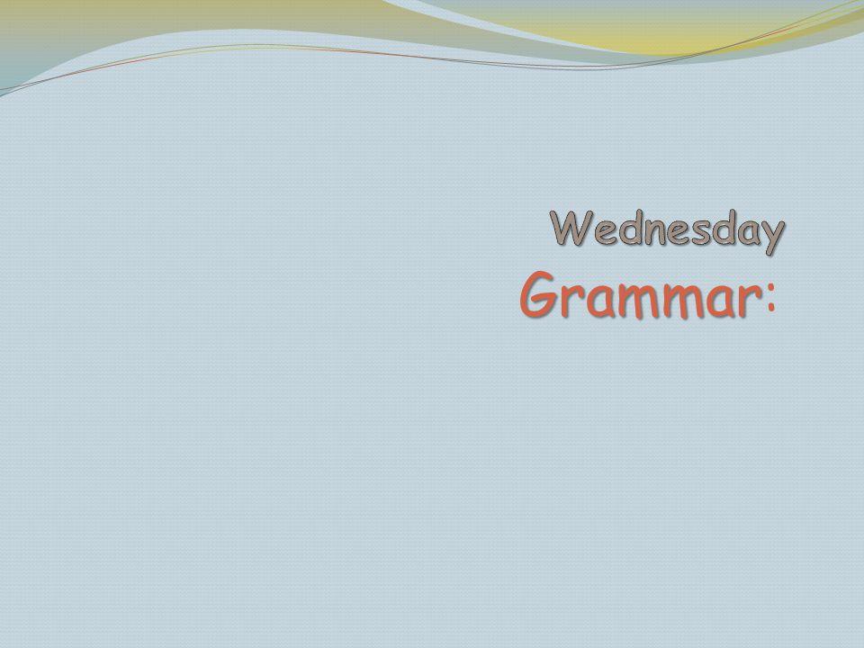 Wednesday Grammar: