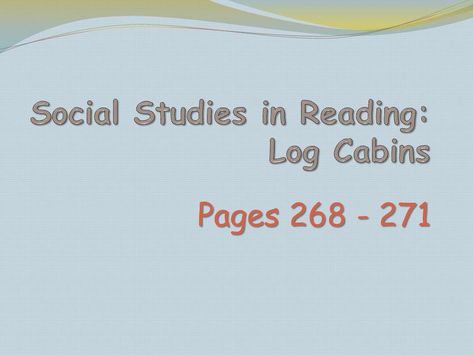 Social Studies in Reading: Log Cabins