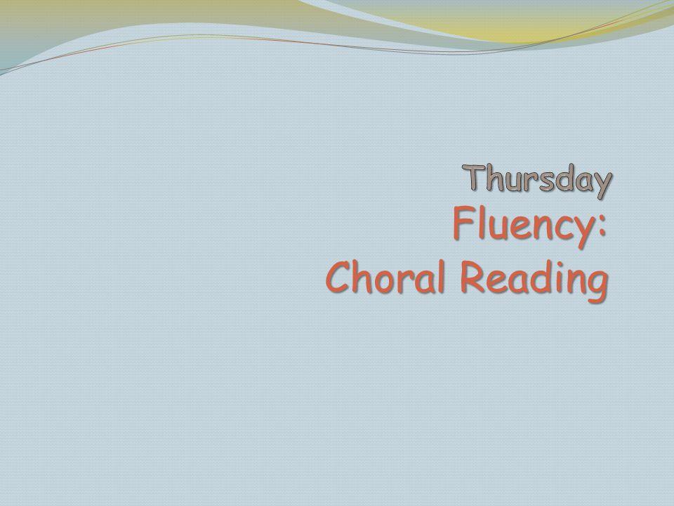 Thursday Fluency: Choral Reading