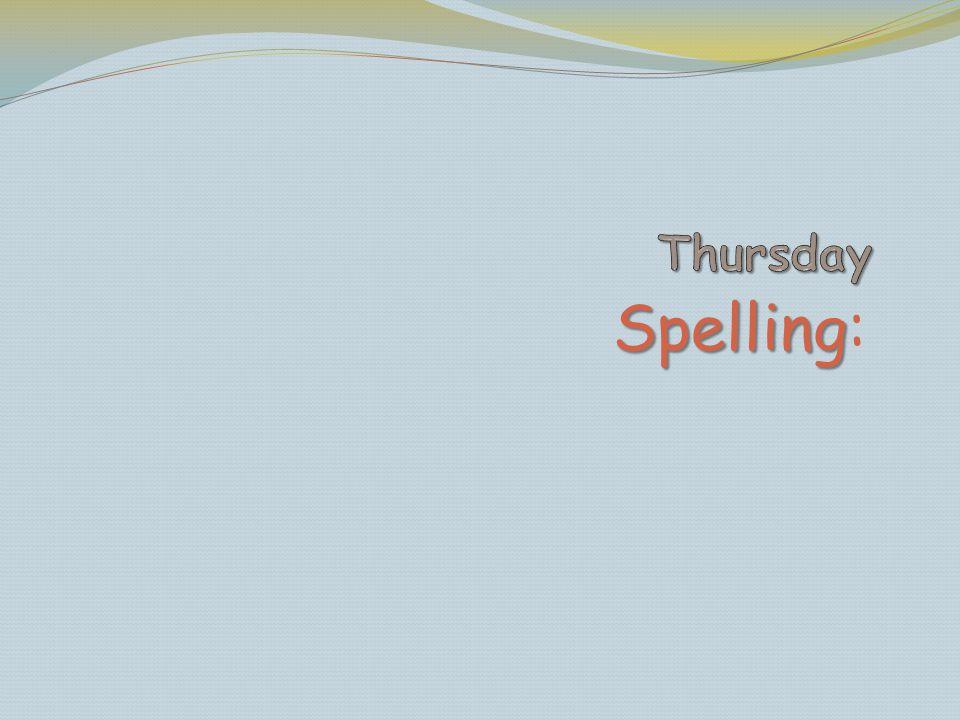 Thursday Spelling: