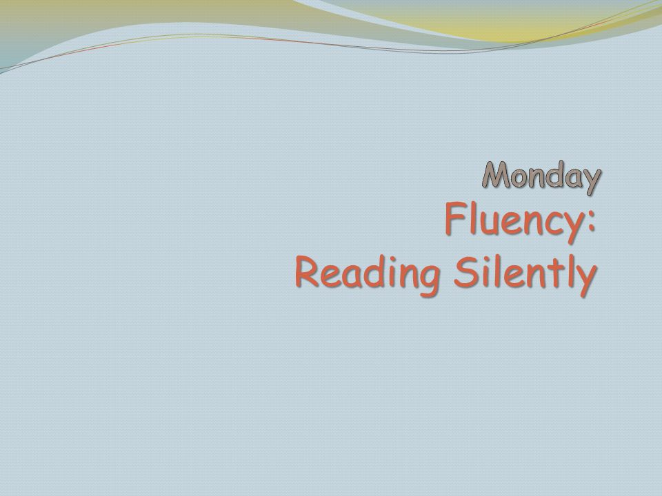 Monday Fluency: Reading Silently