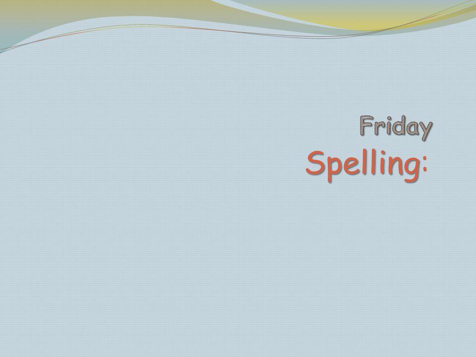 Friday Spelling: