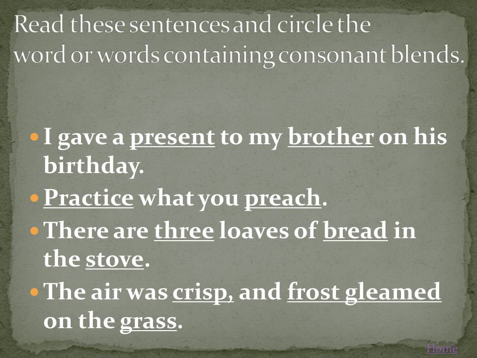 Read these sentences and circle the word or words containing consonant blends.
