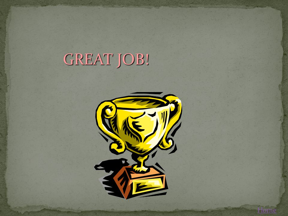 GREAT JOB! Home