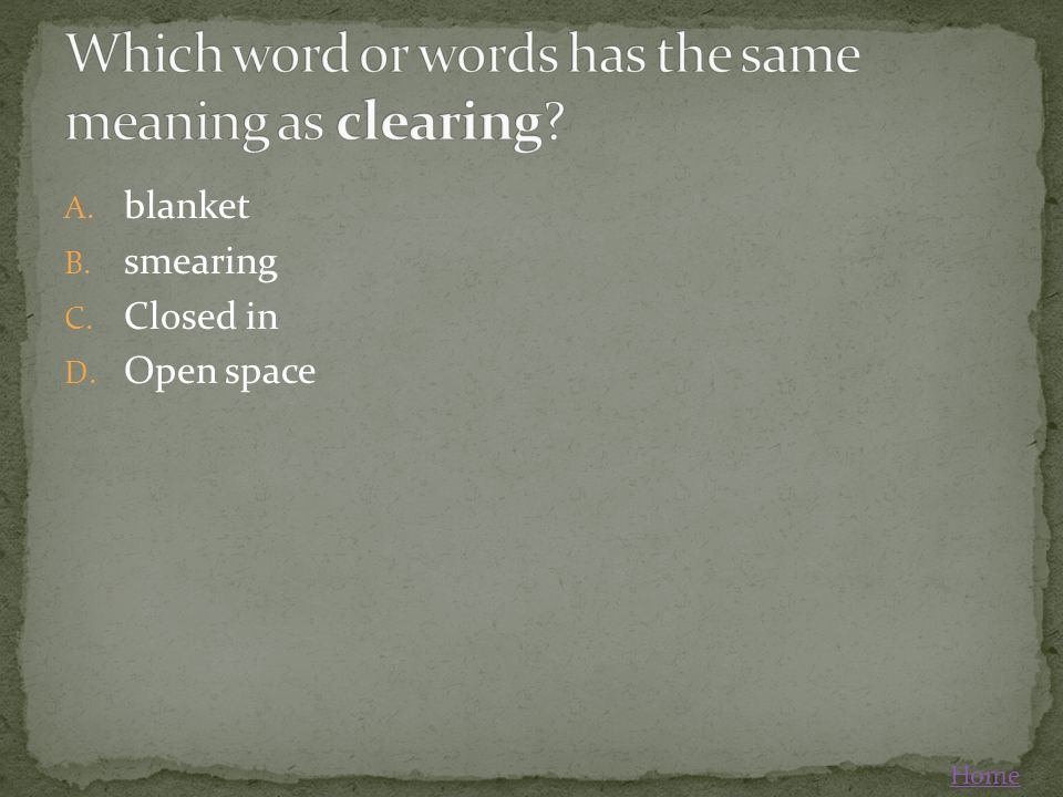 Which word or words has the same meaning as clearing