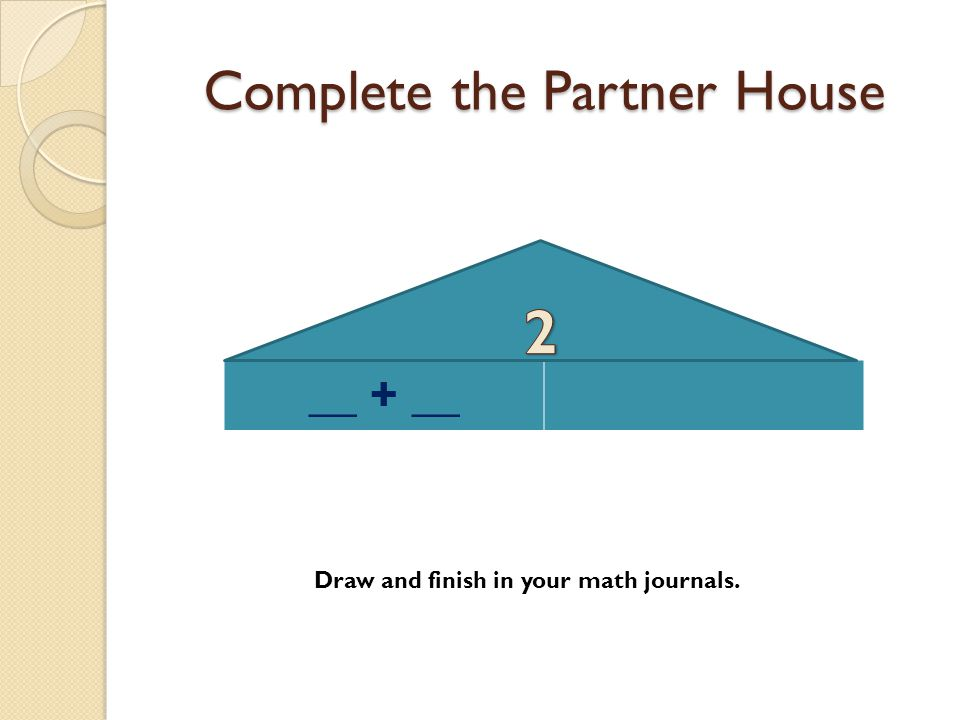 Complete the Partner House