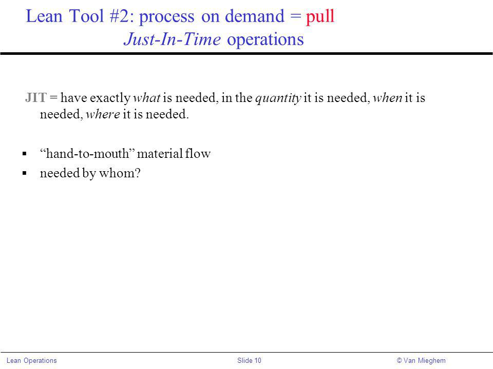 Lean Tool #2: process on demand = pull Just-In-Time operations