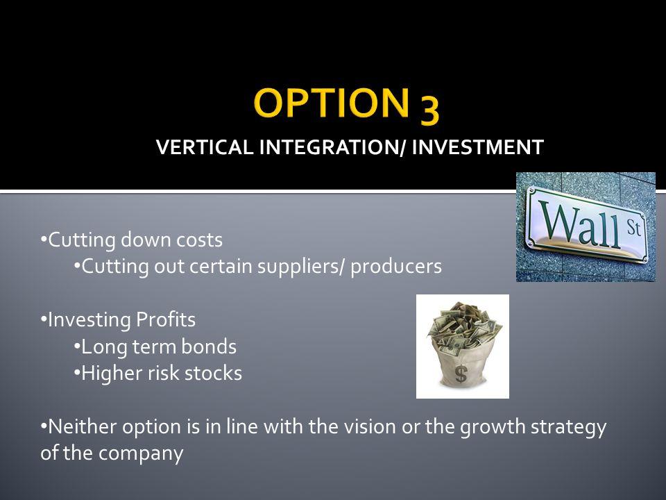 VERTICAL INTEGRATION/ INVESTMENT