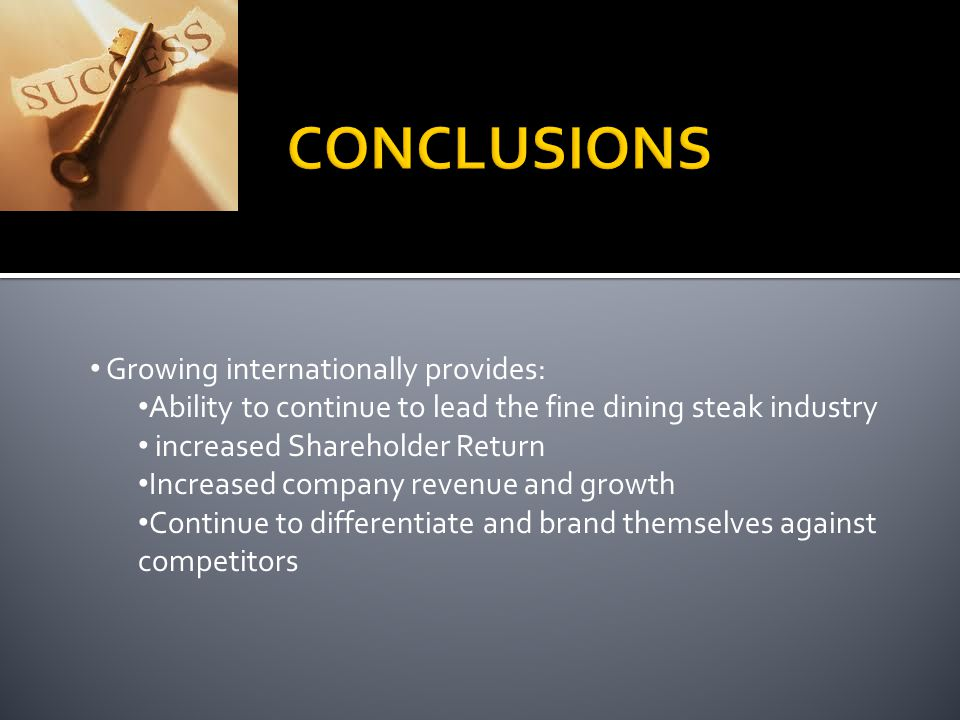 CONCLUSIONS Growing internationally provides: