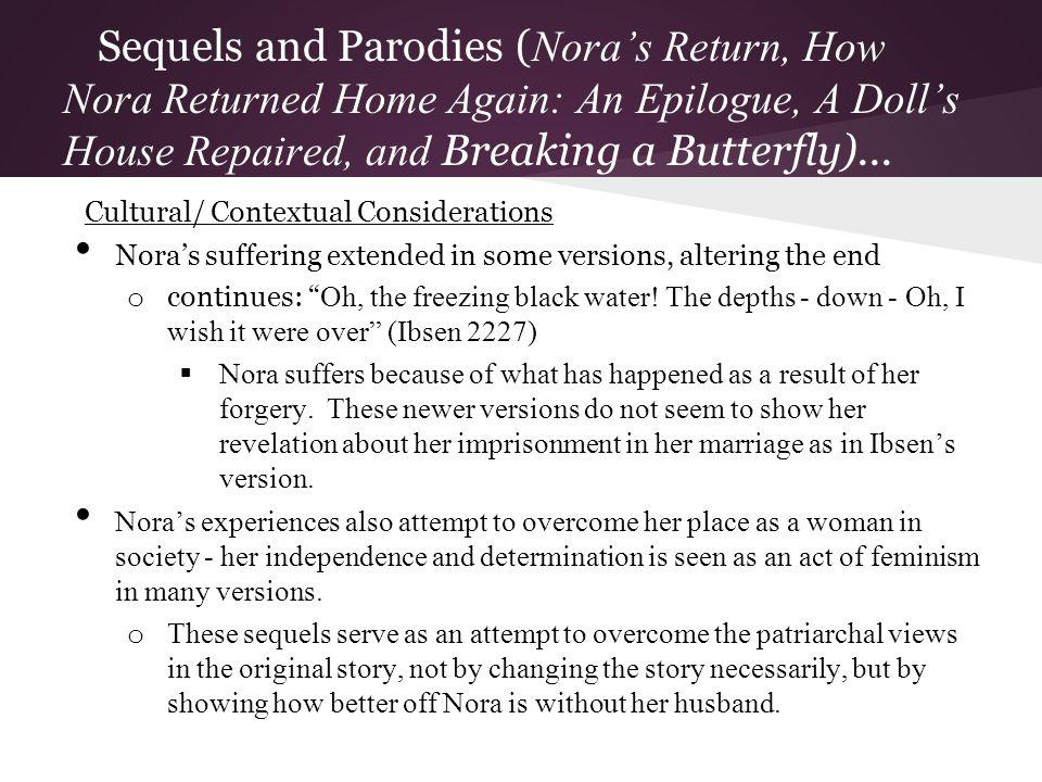 Sequels and Parodies (Nora's Return, How Nora Returned Home Again: An Epilogue, A Doll's House Repaired, and Breaking a Butterfly)...