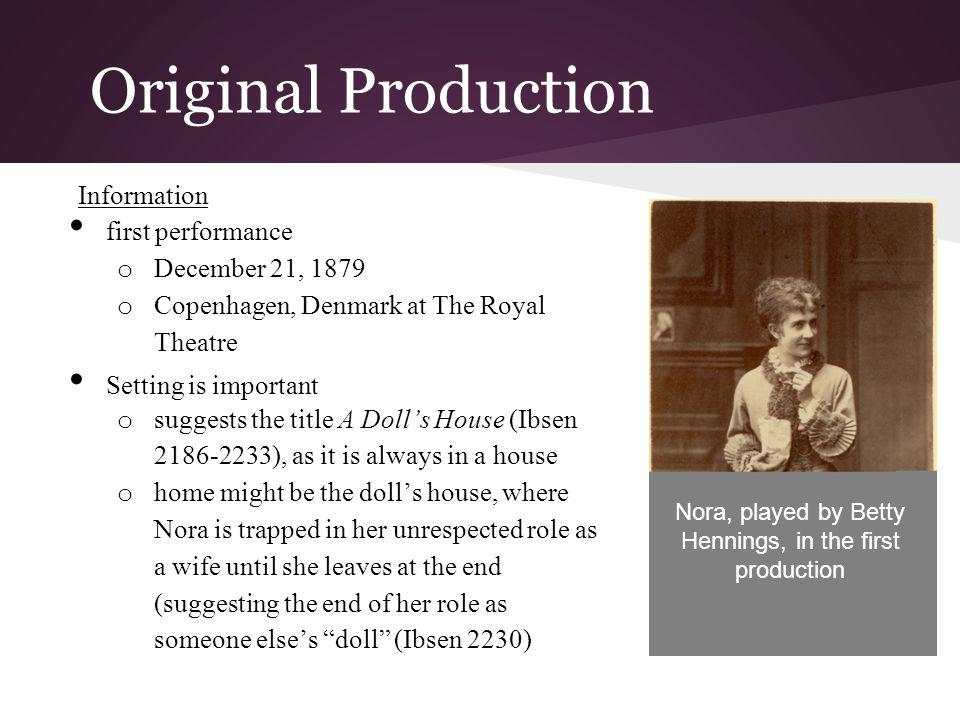Nora, played by Betty Hennings, in the first production